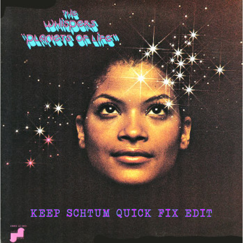 Planets Of Life (Keep Schtum Quick Fix Edit) - The Whispers [FREE .Wav DOWNLOAD]