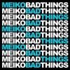 bad things [uedra smooth remix] // meiko