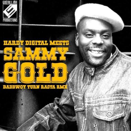 Hardy Digital feat. Sammy Gold - Badbwoy Turn Rasta (Remix)