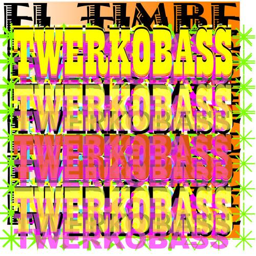 El Timbe - TwerkObass