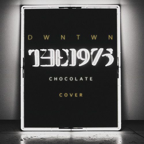 DWNTWN - Chocolate (The 1975 cover)