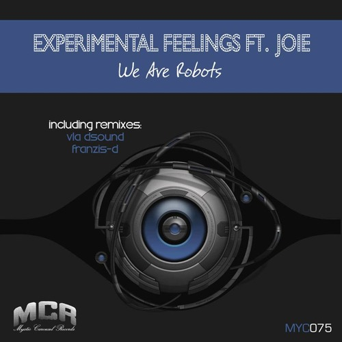 Experimental Feelings Ft. Joie - We Are Robots (Original Mix) // Mystic Carousel Records