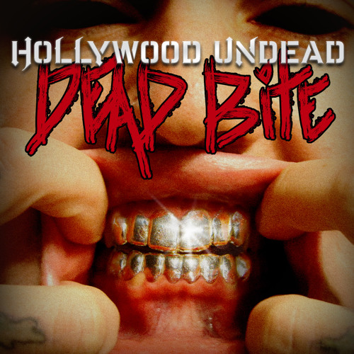 """""""Dead Bite"""" - Hollywood Undead"""