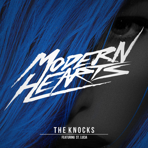 """Modern Hearts"" - The Knocks (featuring St. Lucia)"
