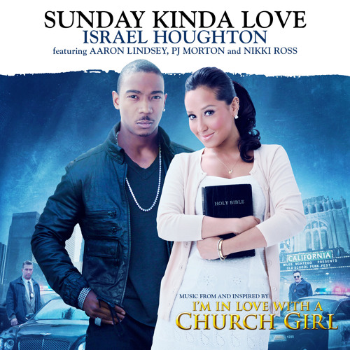 Sunday Kinda Love by Israel Houghton Feat. Aaron Lindsay, PJ Morton And Nikki Ross