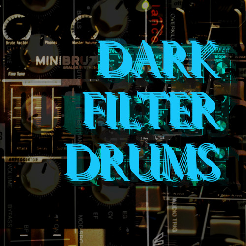 Dark Filter Drums: Link Below at the End of the Description