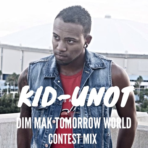 KID-UNOT - DIM MAK TOMORROW WORLD CONTEST MIX