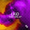 LKiD - That Girl (Out Now)