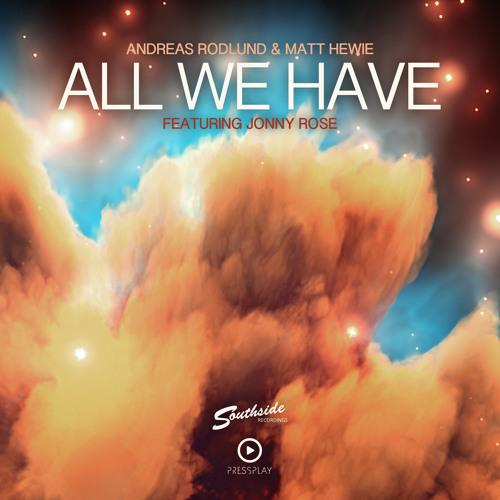 Andreas Rodlund & Matt Hewie ft. Jonny Rose - All We Have (Radio Edit)