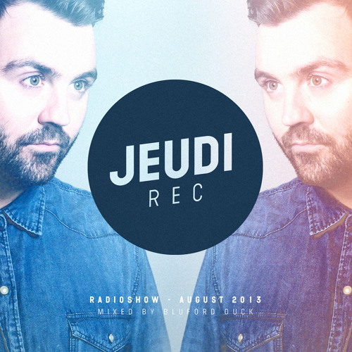 JEUDI Records Radio Show - August 2013 - Mixed by Bluford Duck