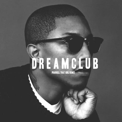 Pharrell - That Girl (Dreamclub Re-Work)