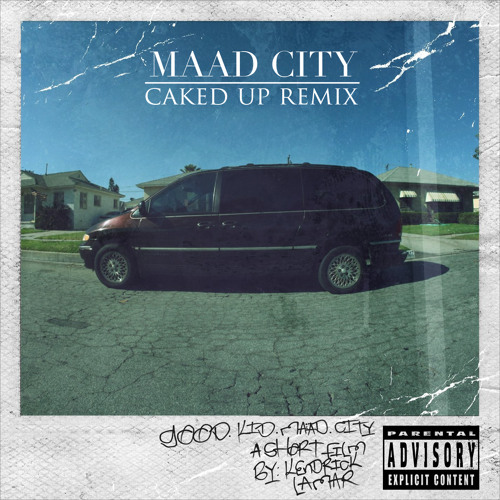 KENDRICK LAMAR- M.A.A.D. CITY (CAKED UP REMIX) **FREE DOWNLOAD**