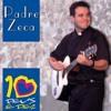 Autoridade e poder - Padre Zeca - CD Deus é 10