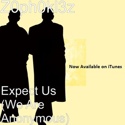 Expect Us (We Are Anonymous)- Z0ph0kl3z