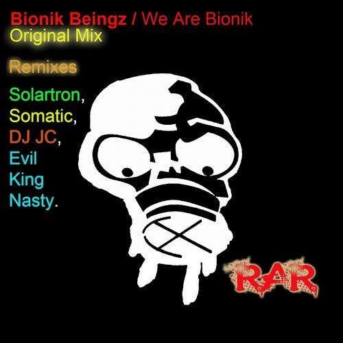 Bionik Beingz - We Are Bionik ( Somatic Remix ) Clip !!Out Now On Beatport!!