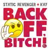 Static Revenger ft Kay - Back Off Bitch (J - Trick Remix)