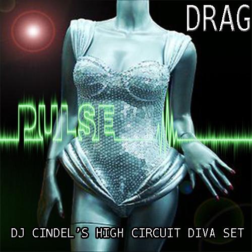 DJ CINDEL - Feel The Drag's Pulse (DJ Cindel's High Energy Circuit Diva Set)