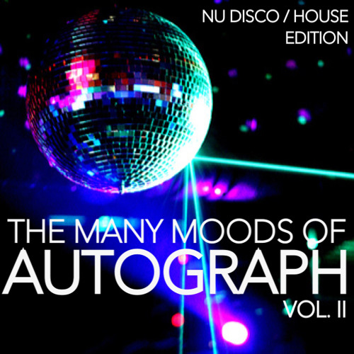 The Many Moods Of Autograph Vol II: The Nu-Disco/House Edition