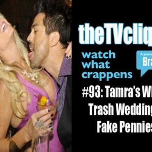 #93: Tamra's White Trash Wedding & Fake Pennies
