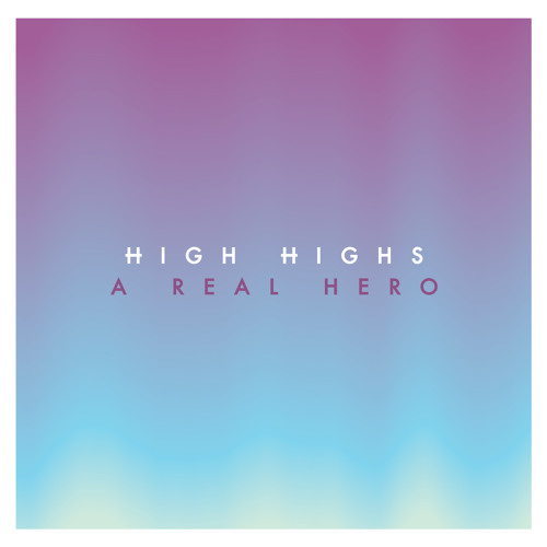 High Highs - A Real Hero (College & Electric Youth cover)