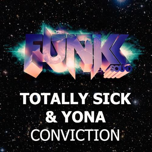 Totally Sick & Yona - Conviction (Original Mix)