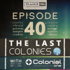 Colonial One - The Last Colonies #40 (23 July 2013 - Trance.fm)