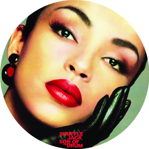 Sade - Love Affair With Life (Shuffle Jack E-Remix FREE DL)
