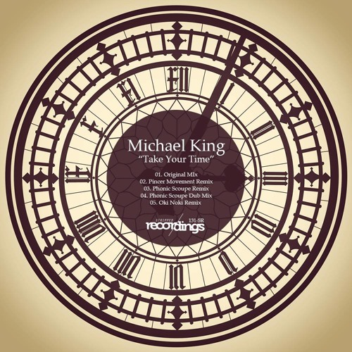 Michael King - Take Your Time (Pincer Movement Remix) SHORTENED PREVIEW