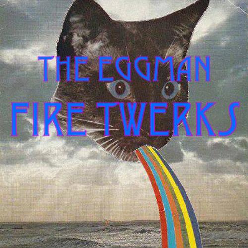 The Eggman - Fire Twerks! [FREE DOWNLOAD]
