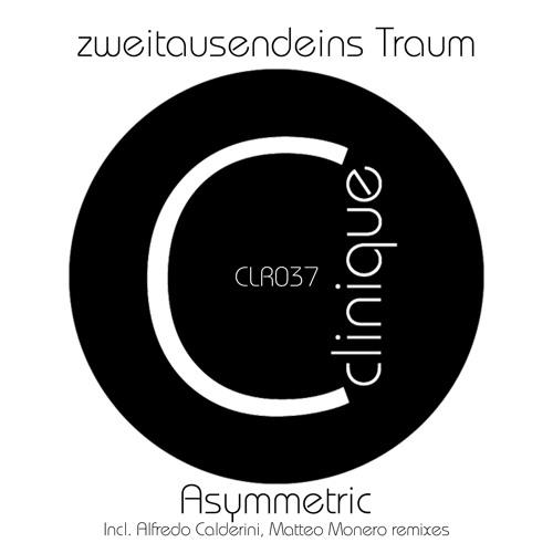 Zweitausendeins Traum - Asymmetric  (Matteo Monero Remix)  - Clinique Recordings PREVIEW