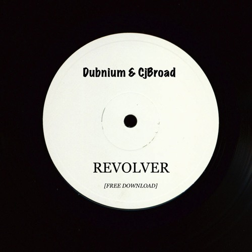 Dubnium & CjBroad - Revolver [Free Mastered Download]