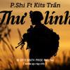P.Shi - Thư Lính Ft. Kits