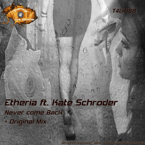 T4LR169 : Etheria Ft. Kate Schroder - Never Come Back (Original Mix)