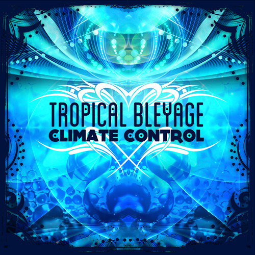 Tropical Bleyage - Climate Control (preview)