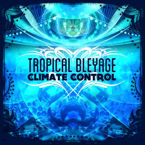 Tropical Bleyage - Climate Control (Bitkit remix)