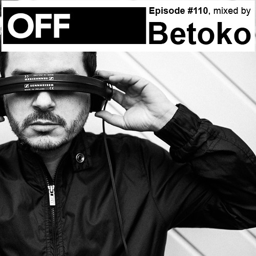 Podcast Episode #110, mixed by Betoko