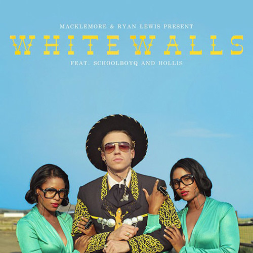 Baixar Macklemore & Ryan Lewis feat. ScHoolboy Q and Hollis - White Walls.