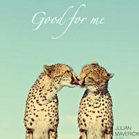 Julian Maverick - Good For Me