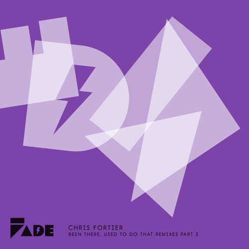 Chris Fortier - Been There Used To Do That (Luis Junior Remix) - Fade Records