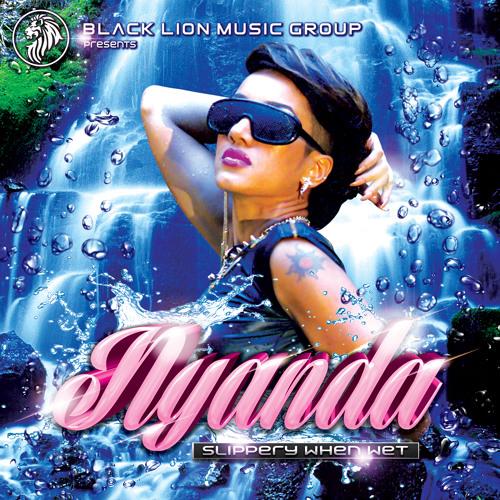 Nyanda - Slippery When Wet