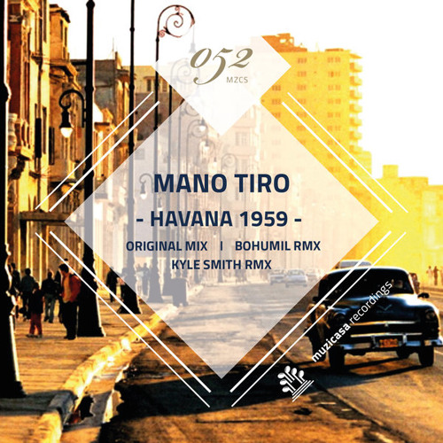 Mano Tiro - Havana 1959 (Kyle Smith Remix) [MZCS052]