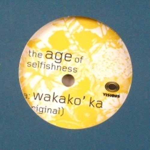 "The Age of Selfishness ""Wakako ka"" Original mix"