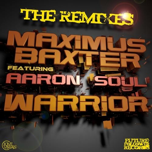 [OUT NOW] Maximus Baxter Ft. Aaron Soul - Warrior (Sketi Rmx) [BUY FROM BEATPORT NOW!]