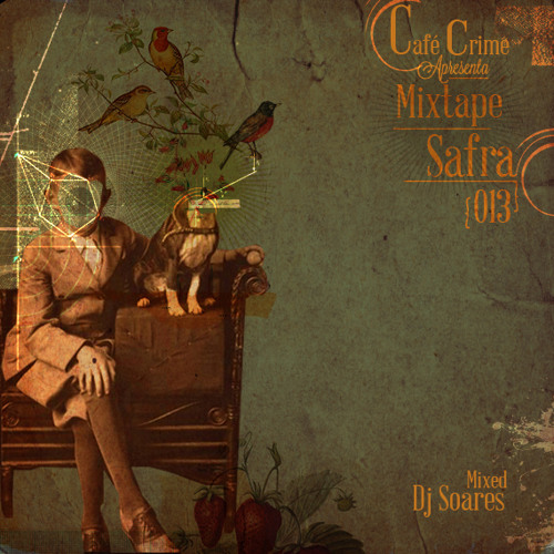 Mixtape Safra 013  mixed by DJ Soares