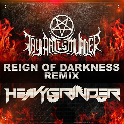Thy Art Is Murder - REIGN OF DARKNESS (HeavyGrinder Official Remix)