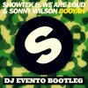 Booyah (DJ Evento Bootleg) - Showtek Ft. We Are Loud & Sonny Wilson