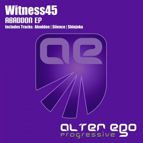 OUT NOW: Witness45 - Abaddon (Original Mix) [Alter Ego]