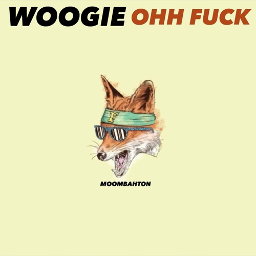Ohh Fuck by Woogie - Moombahton.NET EXCLUSIVE