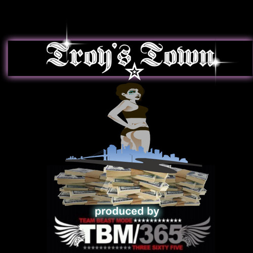 Troy's Town pro. by TBM365 (sold)