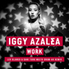 Iggy Azalea - Work (Leo Blanco & Dani Toro Muito Drum - Ah Remix) FREE DOWNLOAD